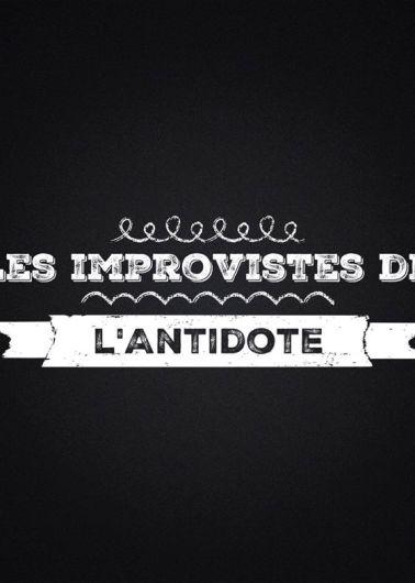 Les improvistes de l'Antidote